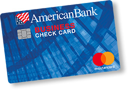 American Bank Business Check Card
